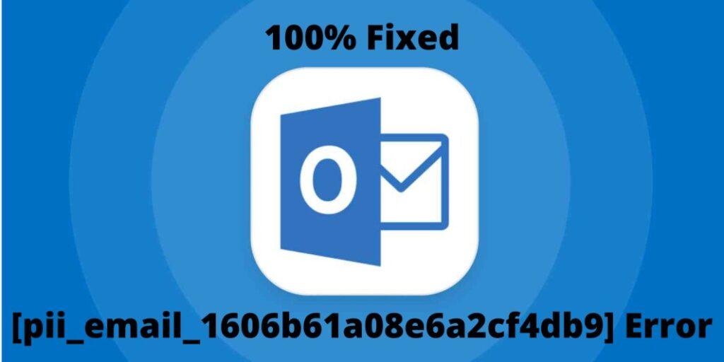 100% Fixed [pii_email_1606b61a08e6a2cf4db9] Error
